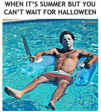 💯🎃🌞🏝: WHEN IT'S SUMMER BUT YOU  CAN'T WAIT FOR HALLOWEEN  Duhmovles 💯🎃🌞🏝
