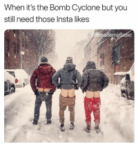 Sexy, Never, and Cyclone: When it's the Bomb Cyclone but you  still need those Insta likes  Br  ein Sexy never sleeps 💁🏼🔥🍑❄️ BumCyclone BrolarVortex Influencing PeekABooty SnowsBeforeHoes BrosBeingBasic BombCyclone (DM for tags!)