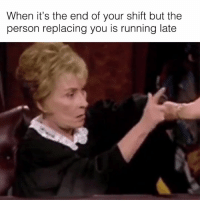 Memes, Evil, and Running: When it's the end of your shift but the  person replacing you is running late Hurry up 😤  (via Evil K)