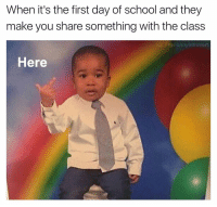 Dank Memes, Class, and Safe: When it's the first day of school and they  make you share something with the class  IG: The Funnylntrovert  Here Take it. Put it away for safe keeping idgaf.