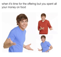 Food, Memes, and Money: when it's time for the offering but you spent all  your money on food 14 Hilarious Christian Memes This Week That Were Just Too Relatable