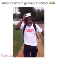 Memes, School, and Vans: When it's time to go back to school  VANS Same 😩😭😭 Swipe ➡️ for more!!! instagood (Credit @outof_spacebaby1)