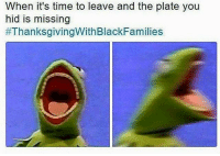 Memes, Thanksgiving With Black Families, and Time: When it's time to leave and the plate you  hid is missing