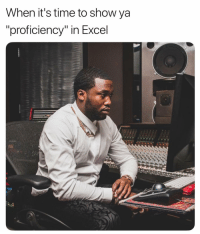"Memes, Excel, and Time: When it's time to show ya  proficiency"" in Excel =sum(memes)"