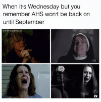Memes, 🤖, and September: When it's Wednesday but you  remember AHS won't be back on  until September  Coahsmurder house  FX  FX can't wait for season 7