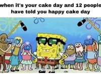 Siri, SpongeBob, and Cake: when it's your cake day and 12 people  have told you happy cake day