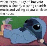 Memes, Music, and Spanish: when it's your day off but your  mom is already blasting spanish  music and yelling at you to clean  the house 5 more mins...