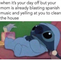 Memes, Spanish, and Mexican: when it's your day off but your  mom is already blasting spanish  music and yelling at you to clean  the house #Mexicans be #like ➡ Mexican Problems