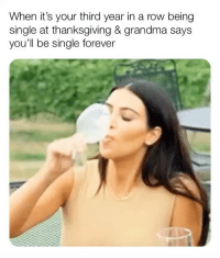 Chill, Grandma, and Thanksgiving: When it's your third year in a row being  single at thanksgiving & grandma says  you'll be single forever Chill, I have lots of @sweetpeaapp matches. Link in bio to download 💕🍷