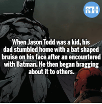 The Todd's and Batman - My other IG accounts @factsofflash @yourpoketrivia @webslingerfacts ⠀⠀⠀⠀⠀⠀⠀⠀⠀⠀⠀⠀⠀⠀⠀⠀⠀⠀⠀⠀⠀⠀⠀⠀⠀⠀⠀⠀⠀⠀⠀⠀⠀⠀⠀⠀ ⠀⠀--------------------- batmanvssuperman xmen batman superman wonderwoman deadpool spiderman hulk thor ironman marvel greenlantern theflash wolverine daredevil aquaman justiceleague homecoming infinitywar ezramiller wallywest redhood avengers jasontodd blackpanther tomholland Brucewayne like4like bluebeetle: When Jason Todd was a kid, his  dad stumbled home with a bat shaped  bruise on his face after an encountered  with Batman. He then began bragging  about it to others. The Todd's and Batman - My other IG accounts @factsofflash @yourpoketrivia @webslingerfacts ⠀⠀⠀⠀⠀⠀⠀⠀⠀⠀⠀⠀⠀⠀⠀⠀⠀⠀⠀⠀⠀⠀⠀⠀⠀⠀⠀⠀⠀⠀⠀⠀⠀⠀⠀⠀ ⠀⠀--------------------- batmanvssuperman xmen batman superman wonderwoman deadpool spiderman hulk thor ironman marvel greenlantern theflash wolverine daredevil aquaman justiceleague homecoming infinitywar ezramiller wallywest redhood avengers jasontodd blackpanther tomholland Brucewayne like4like bluebeetle