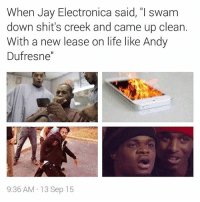 """If you've never seen 'Shawshank Redemption' then this rhyme goin right over your head. 🔥🔥🔥🔥 barz fire flames heatrocks jayelectronica supervillain909: When Jay Electronica said, """"I swam  down shit's creek and came up clean.  With a new lease on life like Andy  Dufresne'  9:36 AM 13 Sep 15 If you've never seen 'Shawshank Redemption' then this rhyme goin right over your head. 🔥🔥🔥🔥 barz fire flames heatrocks jayelectronica supervillain909"""
