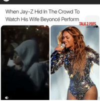 Beyonce, Jay, and Jay Z: When Jay-Z Hid In The Crowd To  Watch His Wife Beyoncé Perform  TALK 2 POPS Name a better duo... I'll wait 🤔