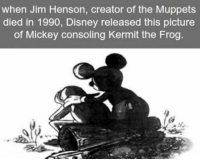 https://t.co/iINMlnBhb3: when Jim Henson, creator of the Muppets  died in 1990, Disney released this picture  of Mickey consoling Kermit the Frog. https://t.co/iINMlnBhb3