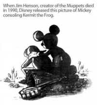 Kermit The Frogs: When Jim Henson, creator of the Muppets died  in 1990, Disney released this picture of Mickey  consoling Kermit the Frog