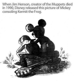 I never knew.: When Jim Henson, creator of the Muppets died  in 1990, Disney released this picture of Mickey  consoling Kermit the Frog. I never knew.