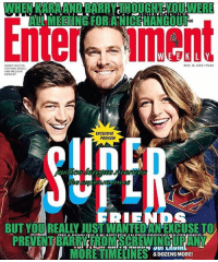 Squad goals -Shazam ⚡️: WHEN KARAAND BARRY THOUGHT OUNMIERE  MEETING FOR ANICEHANGOU  13)  WINE ETK L Y  GRANT GUSTIN,  NOV 18, 2016. 1440  STEPHEN AMELL  AND MELISSA  BENOIST  EXCLUSIVE  PREVIEW  PREVENT BARRNCFROMISCREWINGIURANYI  MORE TIMELINES  &DOZENS MORE! Squad goals -Shazam ⚡️