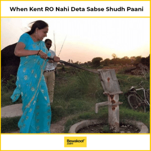Memes, 🤖, and Com: When Kent RO Nahi Deta Sabse Shudh Paani  Bewakoof  .com Sabse Shudh paani? I don't think so - Hema Ji.