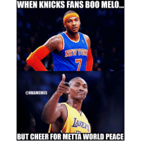 Nba, Cheers, and Melo: WHEN KNICKS FANSBOO MELO  @NBAMEMES  BUT CHEER FOR METTAWORLD PEACE 🏀Bad place to be, organization isn't being run any better 👎 DOUBLE TAP & TAG a friend.🏀 nba nba2k17 nbaplayoffs nbamemes ➡Everyone ADD us on Snapchat 👻 - ballershype ➡TURN ON POST NOTIFICATIONS ➡Follow my other account @ballershype for NBA news, rumours, videos! ➡LIKE us on Facebook (Link in bio!)