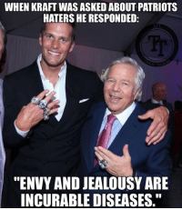 """Kraft is an OG #SonsOfLiberty12: WHEN KRAFT WAS ASKED ABOUT PATRIOTS  HATERS HE RESPONDED  """"ENVY ANDJEALOUSY ARE  INCURABLE DISEASES."""" Kraft is an OG #SonsOfLiberty12"""