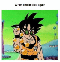 Memes, Krillin, and 🤖: When Krillin dies again Krillin should just have his own personal Dragon balls so he doesn't waste everyone's wish(es) -MajinVegeta