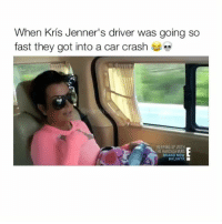 Keeping Up With the Kardashians, Kris Jenner, and Memes: When Kris Jenner's driver was going so  fast they got into a car crash  KEEPING UP WITH  THE KARDASHIANS  BRAND NEW  NKUWTK I actually thought they ran someone over 😳 Follow me (@kardashiianrelate) for more 💕 - - - - kyliejenner kimkardashian khloekardashian kourtneykardashian kendalljenner kim khloe kourtney kylie kim kendall krisjenner kuwtk likesreturned khlomoney kimk kimye kris instamood instagood followbackalways west disick kardashian jenner kardashians jenners kingkylie northwest saintwest goals (Copyright: E! Entertainment)