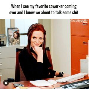 Latinos, Love, and Memes: When l see my favorite coworker coming  over and l know we about to talk some shit  @sluttypuffin Love it 😊😊😂😂 🔥 Follow Us 👉 @latinoswithattitude 🔥 latinosbelike latinasbelike latinoproblems mexicansbelike mexican mexicanproblems hispanicsbelike hispanic hispanicproblems latina latinas latino latinos hispanicsbelike Picture by - @sluttypuffin