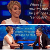 """Memes, Saw, and Hair: When Liam  saw my hair  he just goes  """"seriously?""""  Then I started  inging Wrecking  Ball and he shut"""