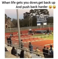Funny, Life, and Back: When life gets you down,get back up  And push back harder f Bruhhh😂💀
