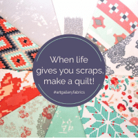 Life, Make A, and Make: When life  gives you scraps,  make a quilt!  Make a quilt!