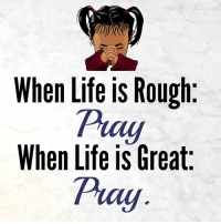 Gr8 ppl , Gr8 thoughts: When Life is Rough  Pay  When Life is Great  Puay Gr8 ppl , Gr8 thoughts