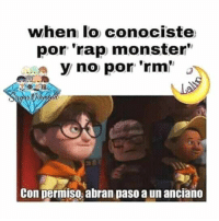 "Monster, Rap, and Con: when lo conociste  por 'rap monster""  y no por 'rm'  0  Con permiso, abran paso a un anciano"