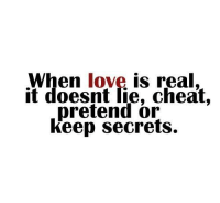 Cheating, Memes, and 🤖: When love is real,  it doesnt lie, cheat,  pretend or  keep secrets. Fuck Fake Bitches