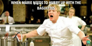 If you get it you get it…: WHEN MARIE NEEDS TO HURRY UP WITH THE  BAGUETTES If you get it you get it…
