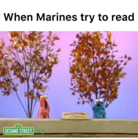 Memes, Sesame Street, and Marines: When Marines try to read  SESAME STREET Someone send this to me, can someone tell me what it says? 🤣 @unclesamsmisguidedchildren