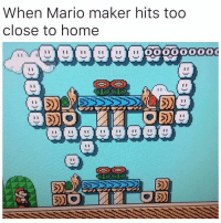 😢: When Mario maker hits too  close to home  I I 😢