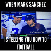 Dallas Cowboys, Football, and Lmao: WHEN MARK SANCHEZ  NFLMemes4You  Bears Cowboys  5:20p  8:30p  DIRECTV  ISTELLING YOU HOWTO  FOOTBALL Lmao