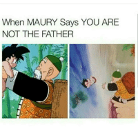 When MAURY Says YOU ARE  NOT THE FATHER Master Roshi real AF