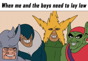 Boys, The Boys, and  Need: When me and the boys need to lay low  ROY