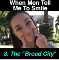"""Memes, 🤖, and Broad City: When Men Tell  Me To Smile  3. The """"Broad City"""" don't 👏 ask 👏 women 👏 to 👏 smile 👏"""