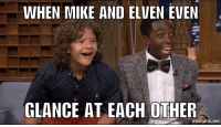 """<h2><a href=""""http://www.nbc.com/the-tonight-show/video/the-stranger-things-kids-on-screen-tests-and-shaved-heads/3092679"""" target=""""_blank"""">The Stranger Things kids share what happened leading up to Eleven and Mike's kissing scene!</a></h2><figure data-orig-width=""""500"""" data-orig-height=""""248"""" class=""""tmblr-full""""><img src=""""https://78.media.tumblr.com/6324177d9946b16969cc7749ae2b70f1/tumblr_inline_oe8g96azzk1qgt12i_540.jpg"""" alt=""""image"""" data-orig-width=""""500"""" data-orig-height=""""248""""/></figure><figure data-orig-width=""""500"""" data-orig-height=""""248"""" class=""""tmblr-full""""><img src=""""https://78.media.tumblr.com/4f468f86a47433f7c0a50b94d337a7ca/tumblr_inline_oe8g951g8o1qgt12i_540.jpg"""" alt=""""image"""" data-orig-width=""""500"""" data-orig-height=""""248""""/></figure><figure data-orig-width=""""500"""" data-orig-height=""""249"""" class=""""tmblr-full""""><img src=""""https://78.media.tumblr.com/a47d1f57c1bace3a7650405e7ad1d4db/tumblr_inline_oe8g965J2L1qgt12i_540.jpg"""" alt=""""image"""" data-orig-width=""""500"""" data-orig-height=""""249""""/></figure>: WHEN MIKE AND ELVEN EVEN  GLANCE AT EACH OTHER  O  mematic.net <h2><a href=""""http://www.nbc.com/the-tonight-show/video/the-stranger-things-kids-on-screen-tests-and-shaved-heads/3092679"""" target=""""_blank"""">The Stranger Things kids share what happened leading up to Eleven and Mike's kissing scene!</a></h2><figure data-orig-width=""""500"""" data-orig-height=""""248"""" class=""""tmblr-full""""><img src=""""https://78.media.tumblr.com/6324177d9946b16969cc7749ae2b70f1/tumblr_inline_oe8g96azzk1qgt12i_540.jpg"""" alt=""""image"""" data-orig-width=""""500"""" data-orig-height=""""248""""/></figure><figure data-orig-width=""""500"""" data-orig-height=""""248"""" class=""""tmblr-full""""><img src=""""https://78.media.tumblr.com/4f468f86a47433f7c0a50b94d337a7ca/tumblr_inline_oe8g951g8o1qgt12i_540.jpg"""" alt=""""image"""" data-orig-width=""""500"""" data-orig-height=""""248""""/></figure><figure data-orig-width=""""500"""" data-orig-height=""""249"""" class=""""tmblr-full""""><img src=""""https://78.media.tumblr.com/a47d1f57c1bace3a7650405e7ad1d4db/tumblr_inline_oe8g965J2L1qgt12i_540.jpg"""" alt=""""image"""" data-ori"""