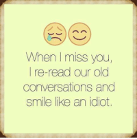 Tag someone 💙😱 ❤❤❤: When miss you  I re-read our old  conversations and  smile like an idiot, Tag someone 💙😱 ❤❤❤