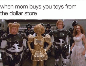 Dank, Memes, and Target: when mom buys you toys from  the dollar store meirl by nameaboveallnames MORE MEMES