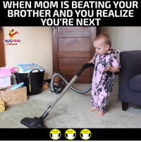 Indianpeoplefacebook, Mom, and Brother: WHEN MOM IS BEATING YOUR  BROTHER AND YOU REALIZE  YOU'RE NEXT  AUGHING  Colour