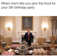 Birthday, Food, and Party: When mom lets you pick the food for  your 5th birthday party Outstanding move