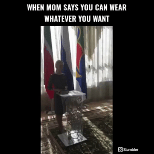 Funny, Memes, and Videos: WHEN MOM SAYS YOU CAN WEAR  WHATEVER YOU WANT  S Stumbler RT @StumblerFunny: For more funny videos follow @StumblerFunny or visit https://t.co/wXxwph26cH https://t.co/ZEiCaNdG3x