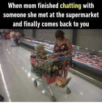 A century has past. Follow @9gag to laugh more. 9gag shopping mother waiting: When mom tinished chatting with  someone she met at the supermarket  and finally comes back to you A century has past. Follow @9gag to laugh more. 9gag shopping mother waiting