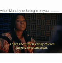 sunday night mood (@elitedaily): When Monday is closing in on you  aelitedaily  have been stress-eating chicken  nuggets since last night. sunday night mood (@elitedaily)