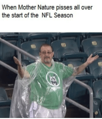 Life, Nfl, and Nature: When Mother Nature pisses all over  the start of the NFL Season Tough life