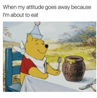 Food, Memes, and Happy: When my attitude goes away because  I'm about to eat Food makes me happy