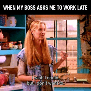 What excuses do you tell your boss to avoid working late?: WHEN MY BOSS ASKS ME TO WORK LATE  wish I could  but I don't want to. What excuses do you tell your boss to avoid working late?